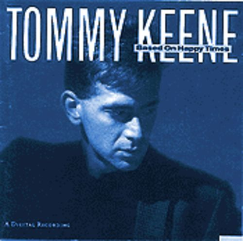Behold! Tommy Keene's masterpiece, Based on Happy Times, power pop's holy grail of out-of-print CDs.