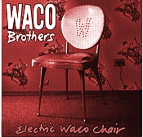 Hot seat: Waco Brothers peak with their fifth  full-length.