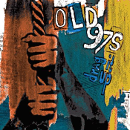 Old 97's, Drag it Up
