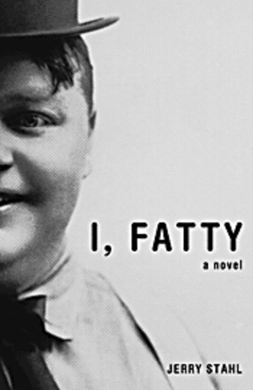 Jerry's latest in-stahl-ment: I, Fatty, a fictional memoir.