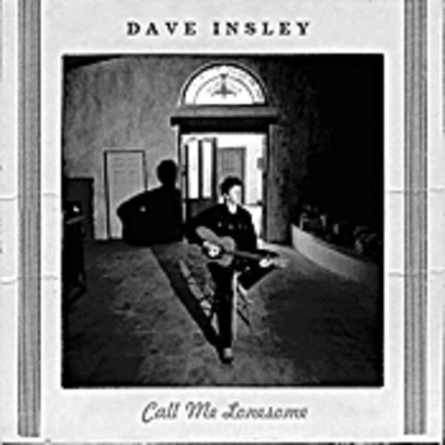 Dave Insley's Call Me Lonesome
