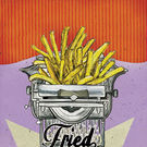 Fried: Chow Bella Writers Tell Stories of Food and Heat