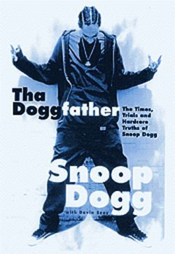 Tha Doggfather: The Times, Trials and Hardcore Truths of Snoop Dogg, with Davin Seay; William Morrow; $23.