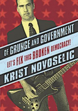 Former Nirvana bassist Krist Novoselic trades angst for political dialogue in his new book.