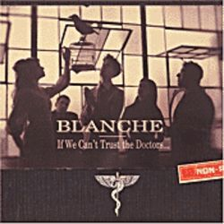 Blanche's If We Can't Trust the Doctors