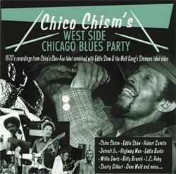 Chico Chism&#039;s West Side Chicago Blues Party