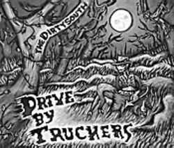 Drive-By Truckers' The Dirty South.