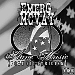Emerg McVay's Slave Music (Post 9/11 Lyricism)