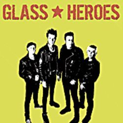 Those crazy punks: Glass Heroes