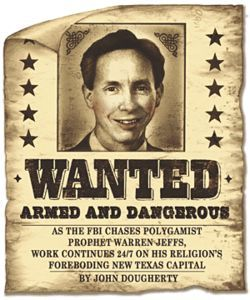 FLDS Prophet Warren Jeffs makes the FBI's Ten Most Wanted list.