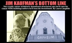 The Orpheum Theatre, anostalgic reminder of Phoenix's days gone by, might have been demolished had it not been for the actions of Jim Kaufman.