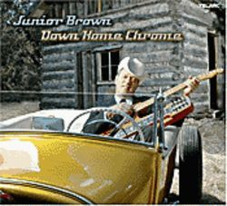 Junior Brown's Down Home Chrome