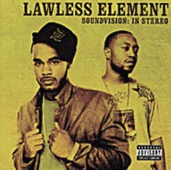 Almost too cool: Lawless Element.