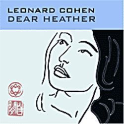 Leonard Cohen's Dear Heather