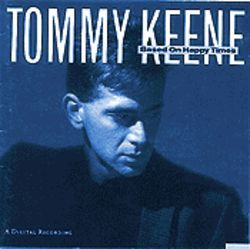 Behold! Tommy Keene&#039;s masterpiece, Based on Happy Times, power pop&#039;s holy grail of out-of-print CDs.