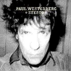 Paul Westerberg: At last, comfortable in his own skin.