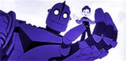 I, robot: The Iron Giant.