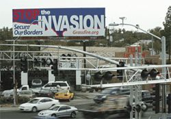 The latest in anti-immigration propaganda (see second item): Billboards claiming we're being invaded. This one's in Glendale.