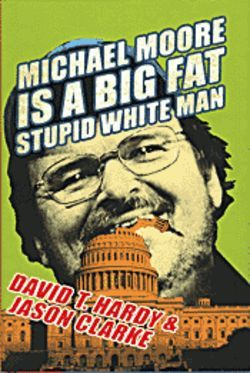 "David Hardy, the Tucson author of this book, calls  Michael Moore ""the greatest propagandist ever."""