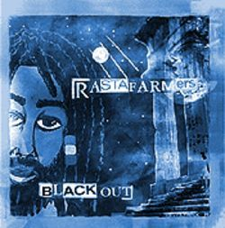 Did Jah know?: Local Chicano/reggae outfit Rasta Farmers will release its first CD, Black Out, later this month.