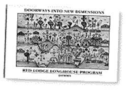 "One Deer Tribe pamphlet bills its Red Lodge Longhouse Program as a way  ""to take beauty, power and magick back into your life."""
