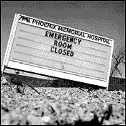 Take two aspirin, but don't call us in the morning: Phoenix Memorial's ER is no more.