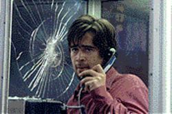Hot line: Colin Farrell gets caught in a sniper's sights in Phone Booth.